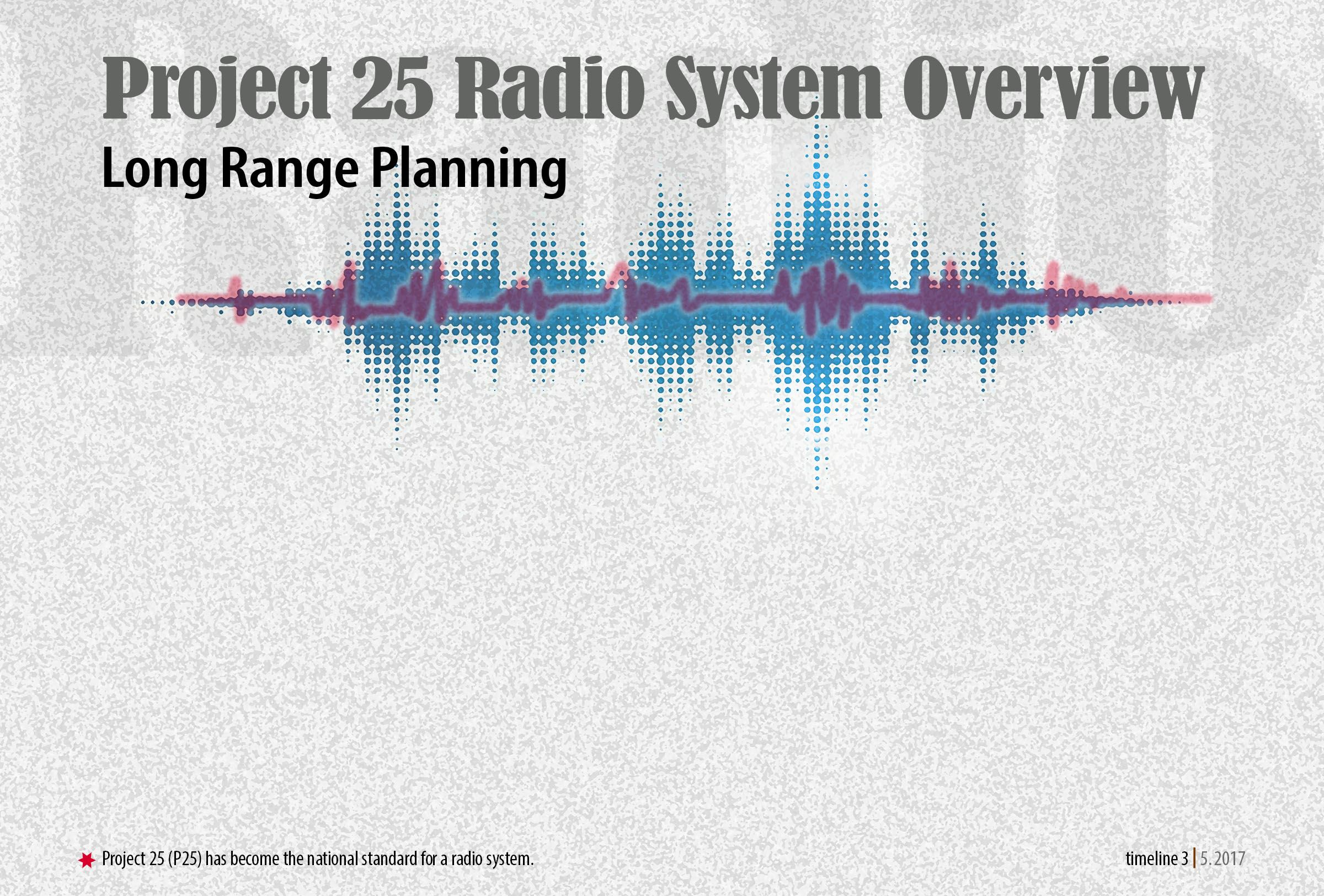 Public Safety Radio Timeline 3.  Long Range Planning . slide 1